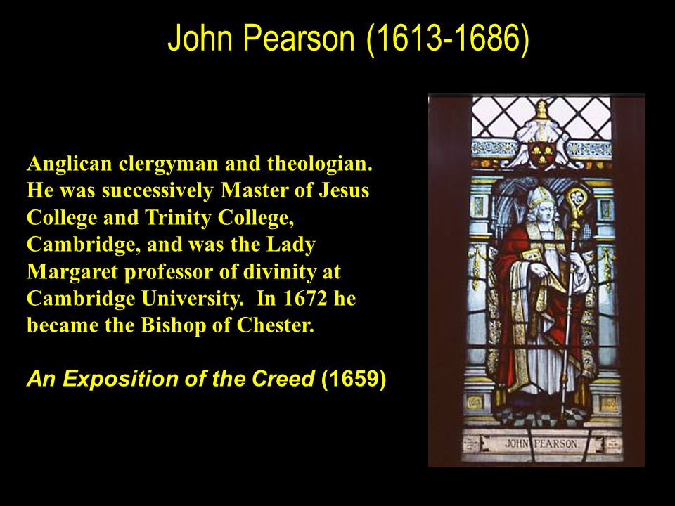 John Pearson (1613-1686) Anglican clergyman and theologian.