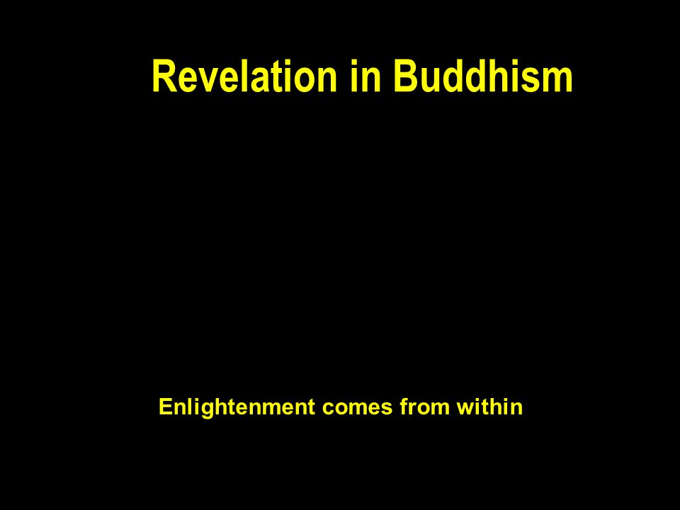 Revelation in Buddhism Enlightenment comes from within