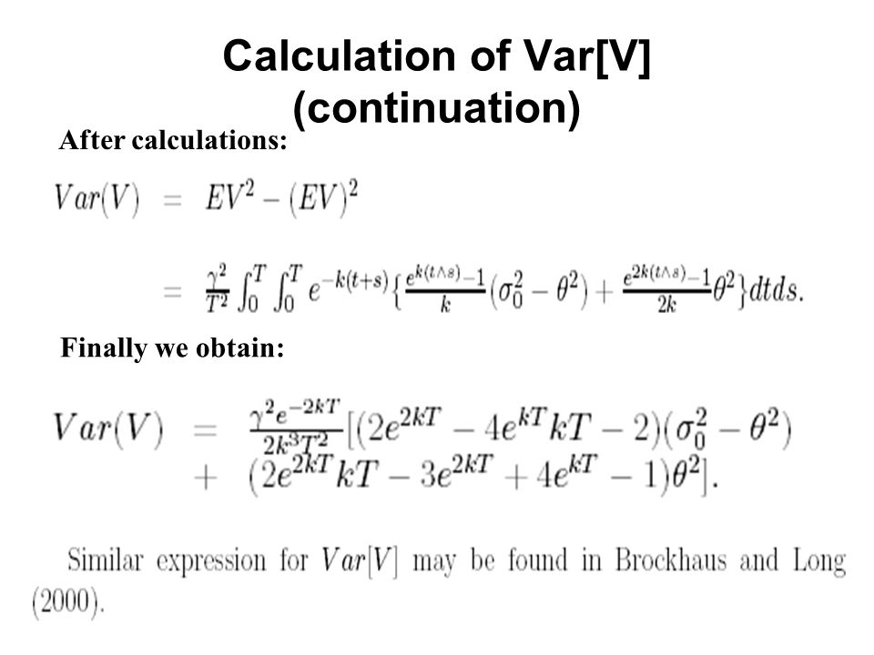 Calculation of Var[V] (continuation) After calculations: Finally we obtain: