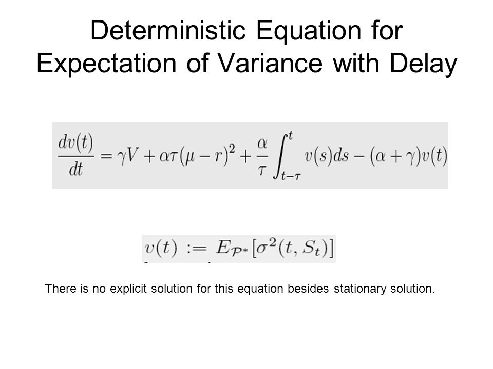 Deterministic Equation for Expectation of Variance with Delay There is no explicit solution for this equation besides stationary solution.
