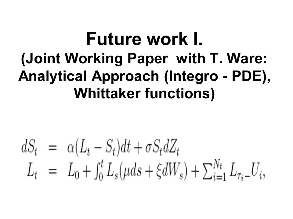 Future work I. (Joint Working Paper with T.