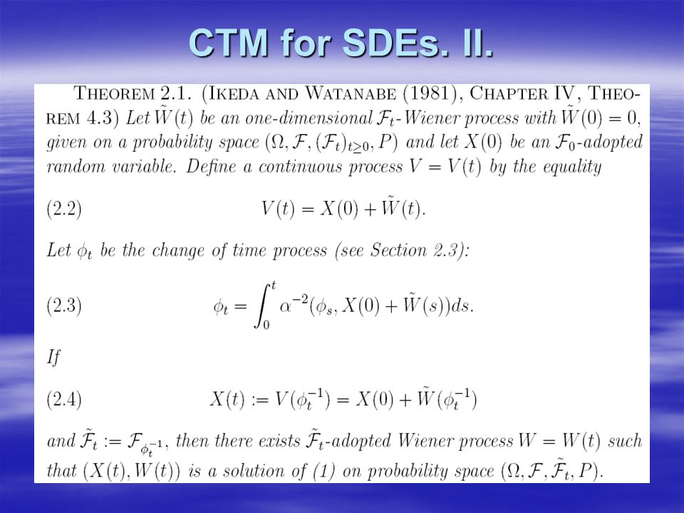 CTM for SDEs. II.