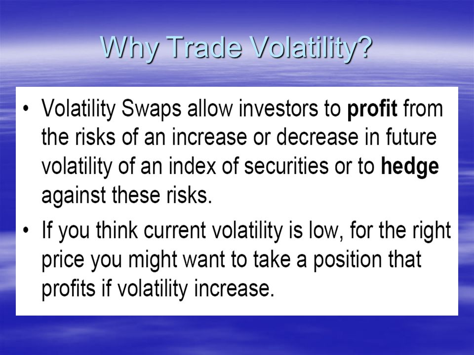Why Trade Volatility