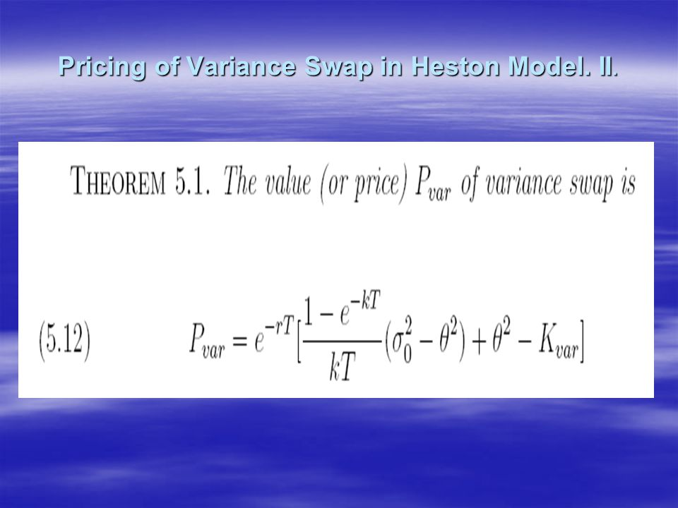 Pricing of Variance Swap in Heston Model. II.