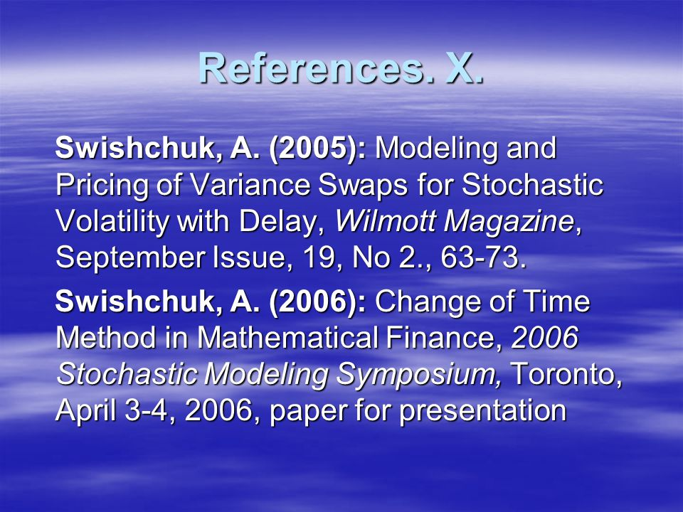 References. X. Swishchuk, A.
