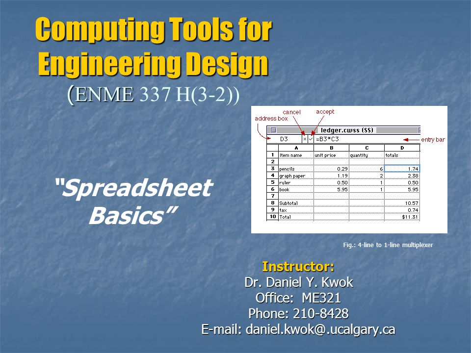 Computing Tools for Engineering Design ( ENME Computing Tools for Engineering Design ( ENME 337 H(3-2)) Instructor: Dr.