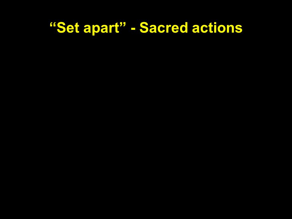 Set apart - Sacred actions