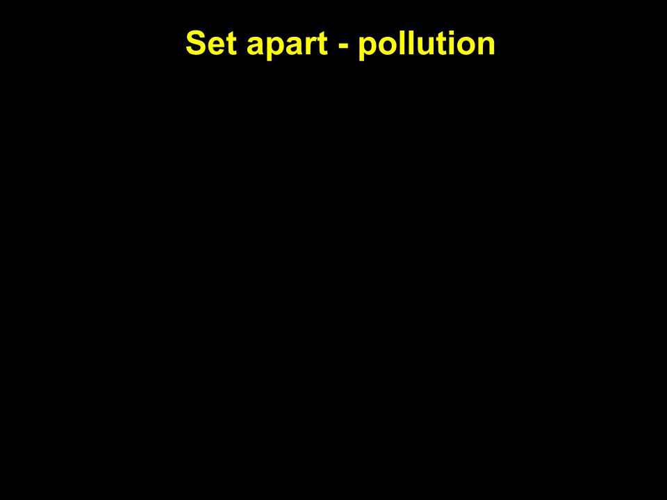Set apart - pollution