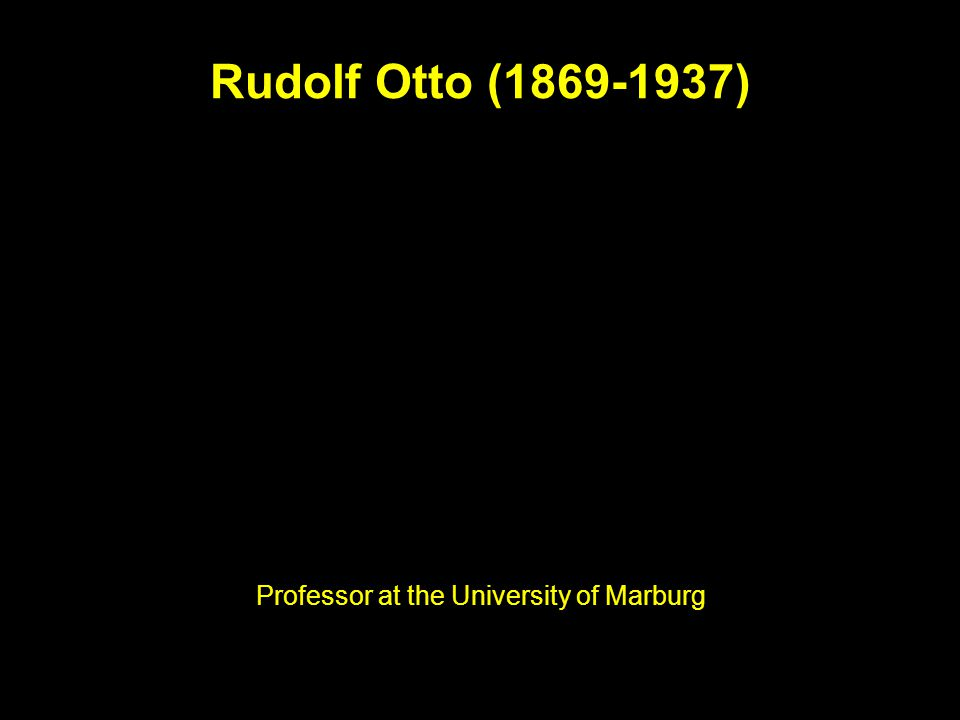 Rudolf Otto (1869-1937) Professor at the University of Marburg