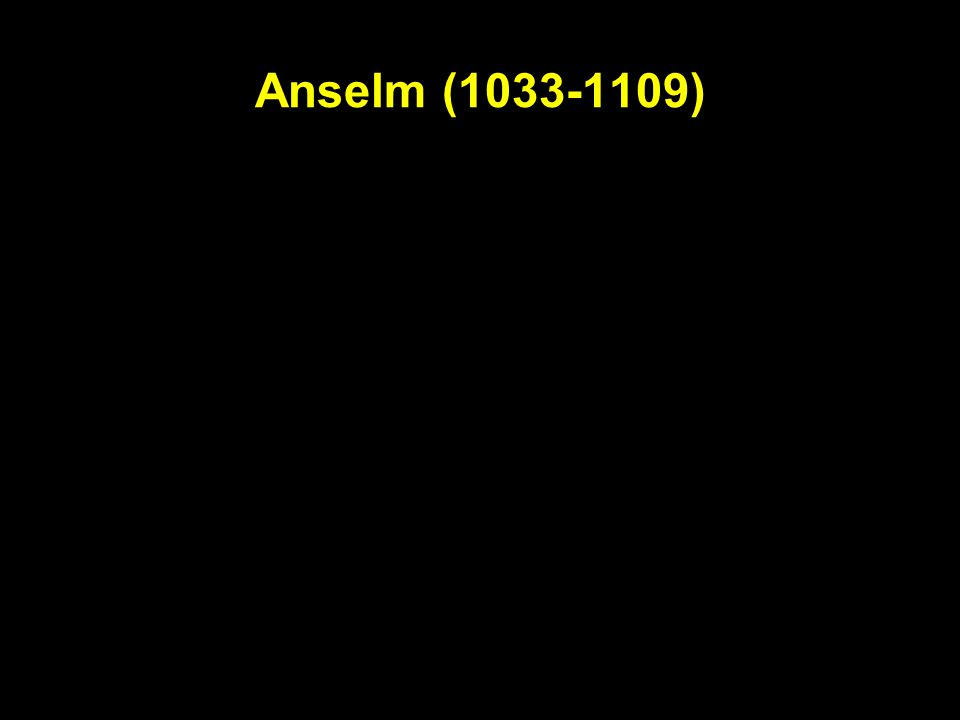 Anselm (1033-1109) Archbishop of Canterbury