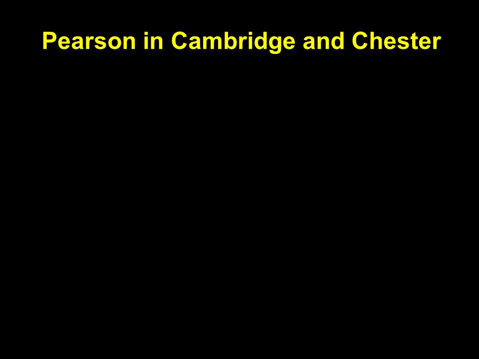 Pearson in Cambridge and Chester