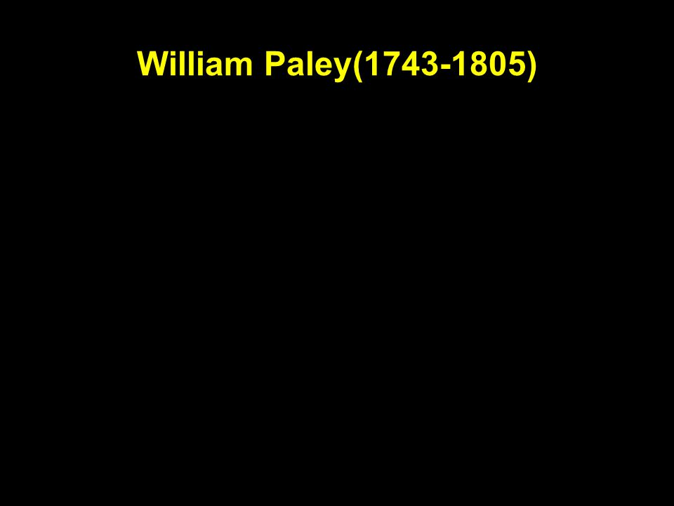 William Paley(1743 ‑ 1805)