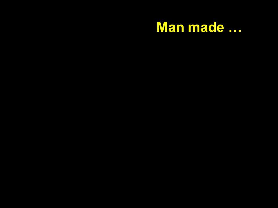 Man made …
