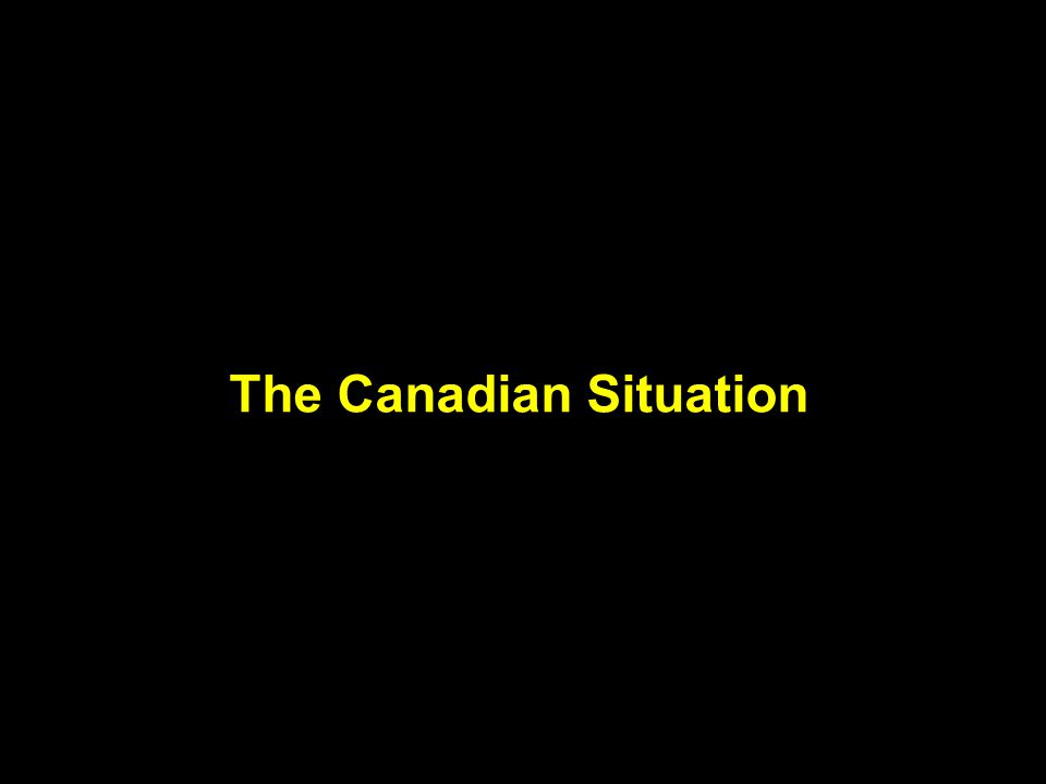 The Canadian Situation