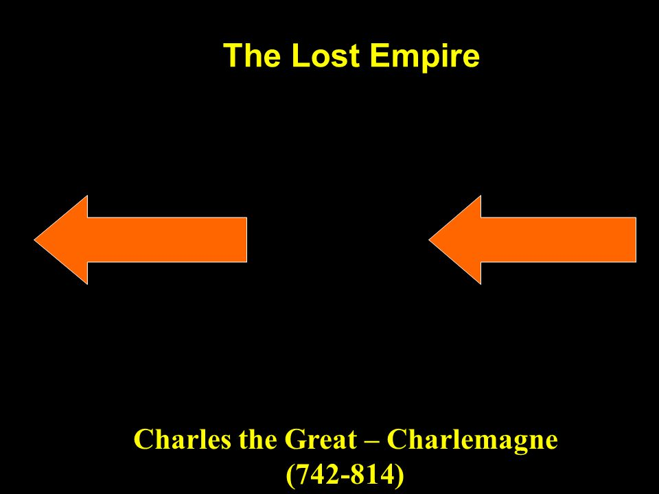 The Lost Empire Charles the Great – Charlemagne (742-814)