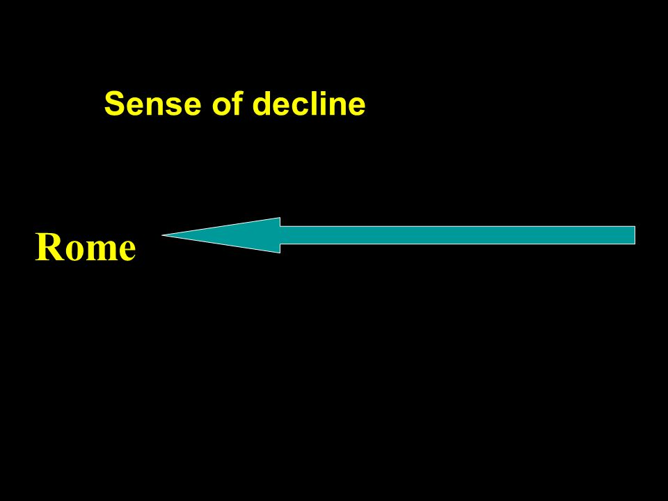 Sense of decline Rome