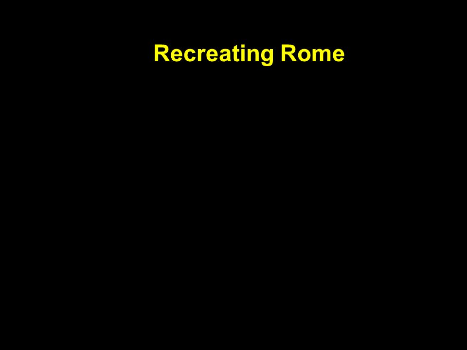 Recreating Rome