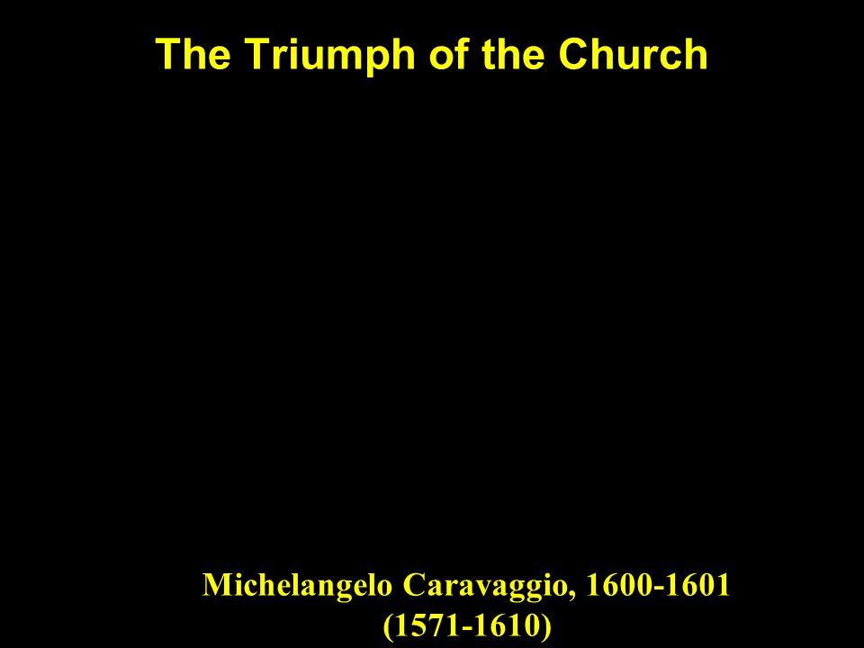 The Triumph of the Church Michelangelo Caravaggio, 1600-1601 (1571-1610)
