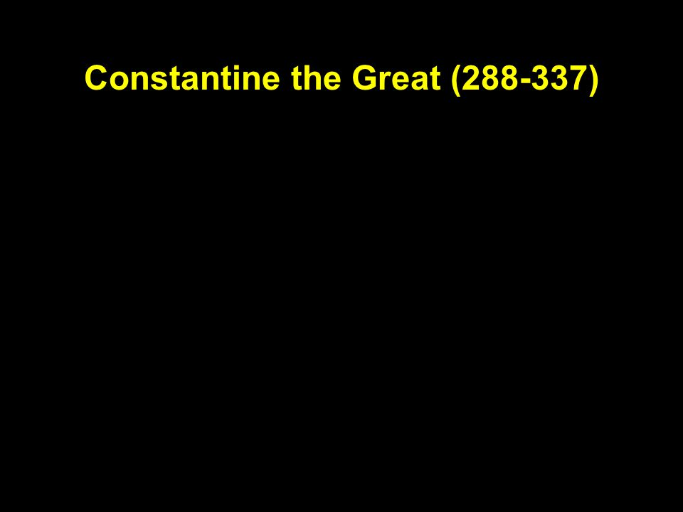 Constantine the Great (288-337)