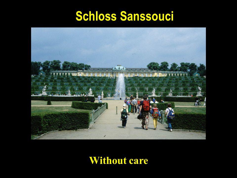 Schloss Sanssouci Without care