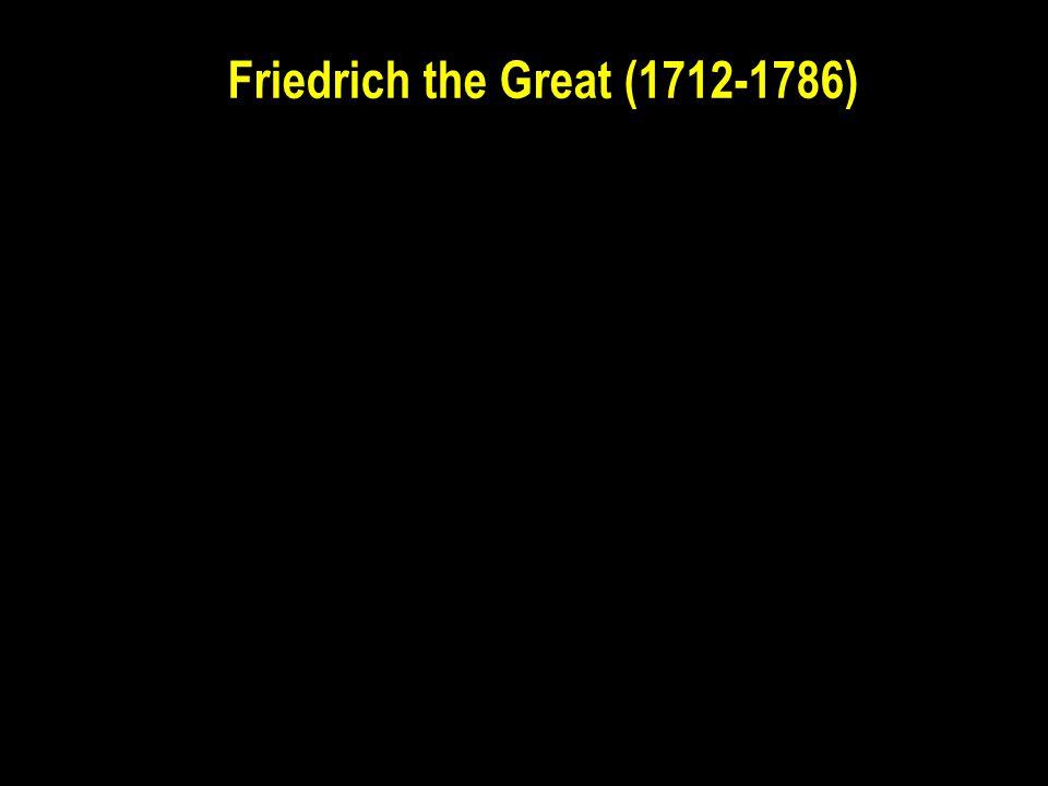 Friedrich the Great (1712-1786)