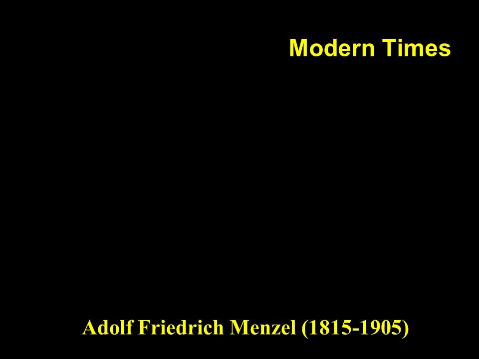 Modern Times Adolf Friedrich Menzel (1815-1905)