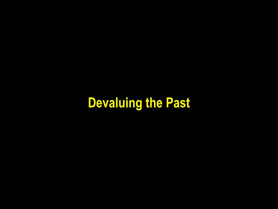 Devaluing the Past