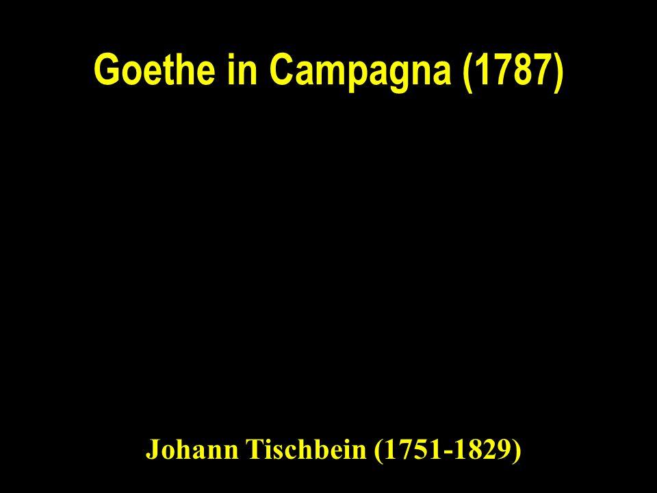 Goethe in Campagna (1787) Johann Tischbein (1751-1829)