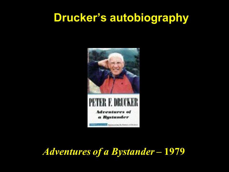 Drucker's autobiography Adventures of a Bystander – 1979
