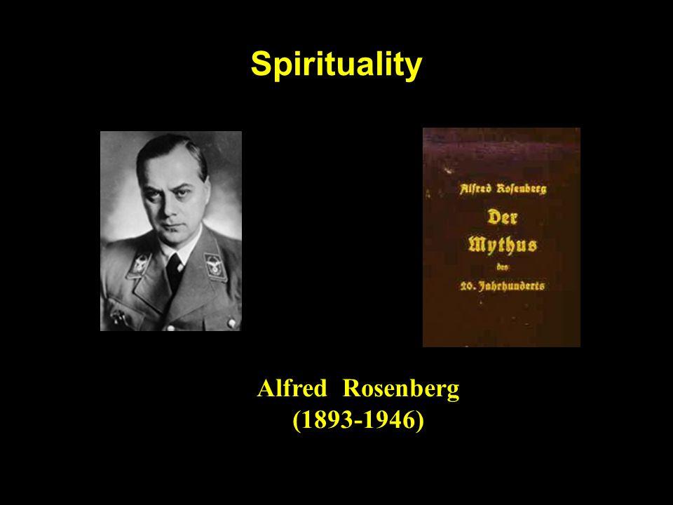 Spirituality Alfred Rosenberg (1893-1946)