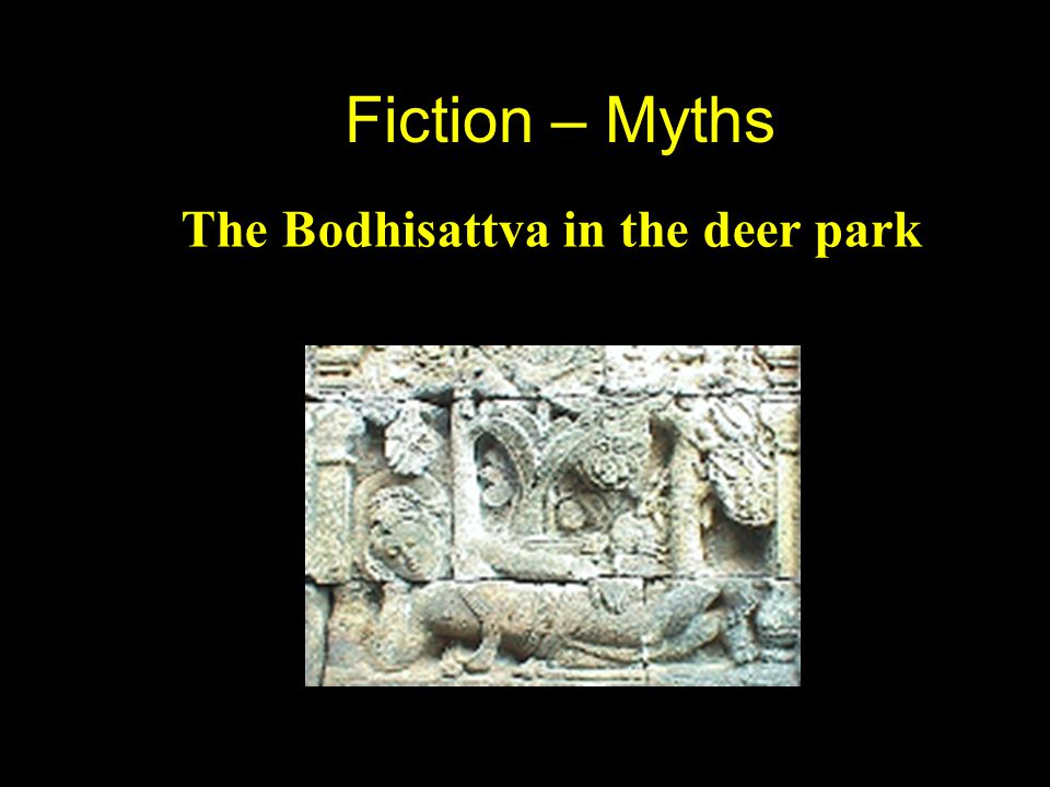 Fiction – Myths The Bodhisattva in the deer park