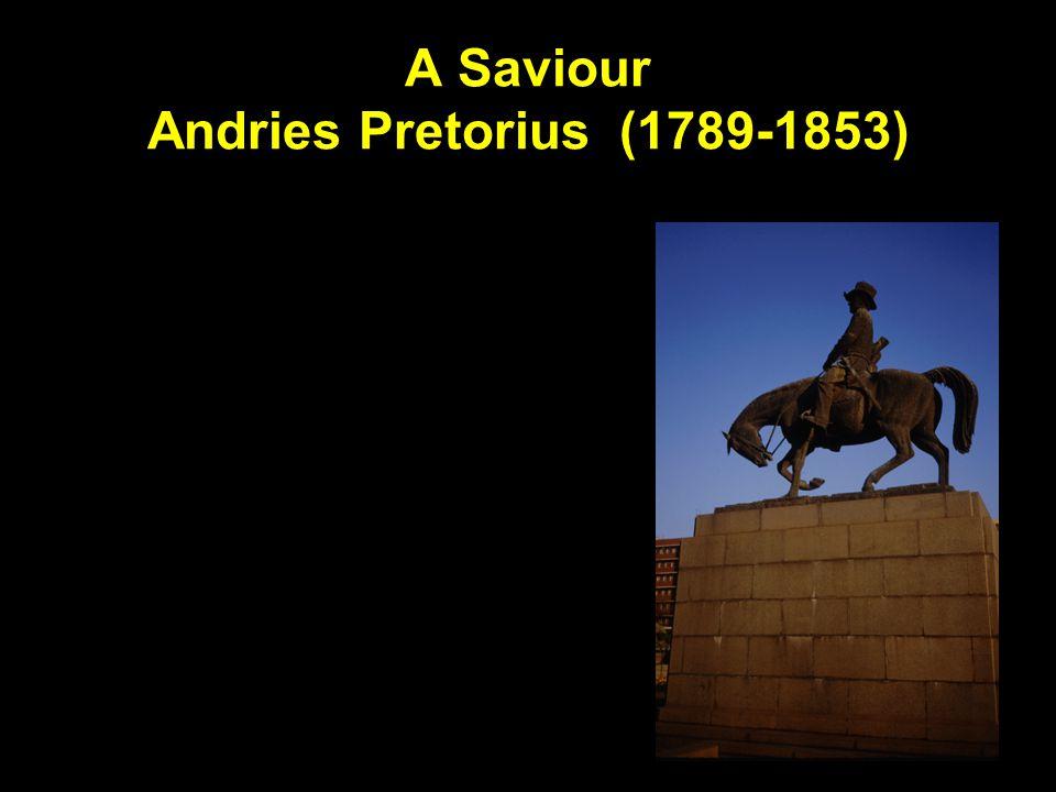 A Saviour Andries Pretorius (1789-1853)