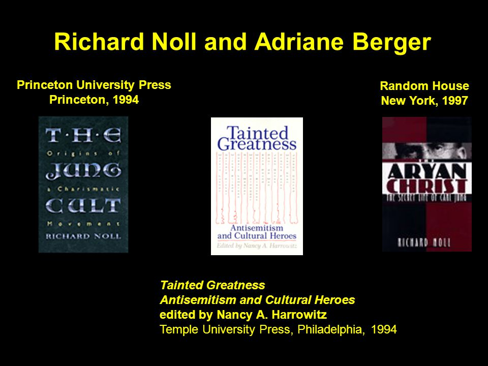 Richard Noll and Adriane Berger Tainted Greatness Antisemitism and Cultural Heroes edited by Nancy A.