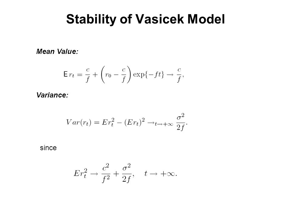 Stability of Vasicek Model Mean Value: Variance: since