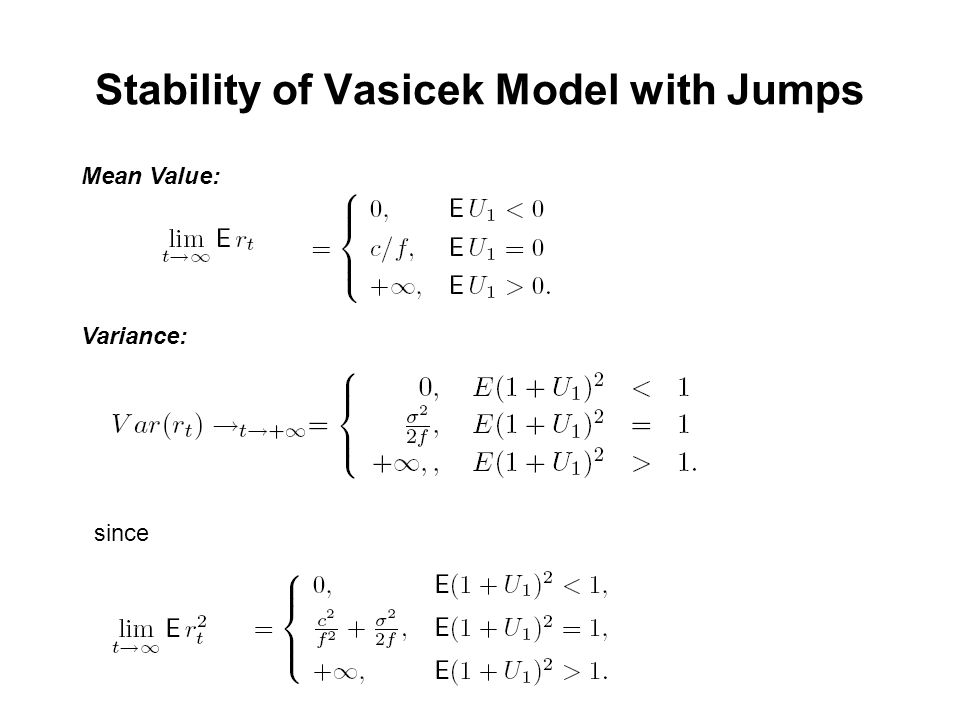 Stability of Vasicek Model with Jumps Mean Value: Variance: since