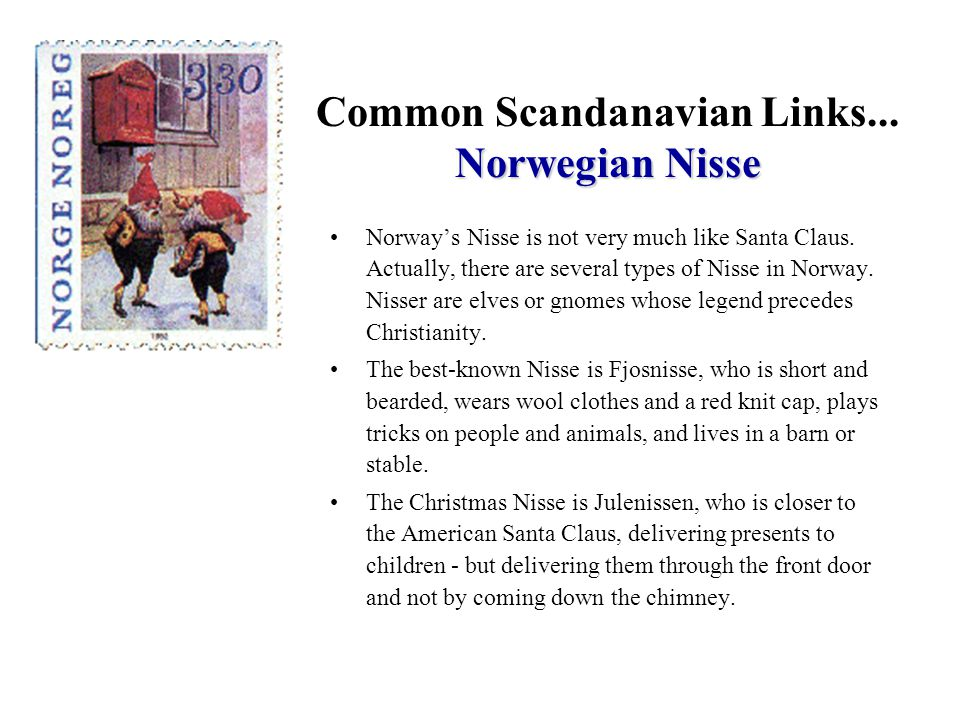 Norway's Nisse is not very much like Santa Claus.