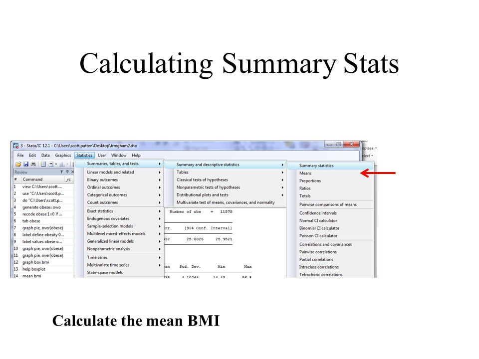 Calculating Summary Stats Calculate the mean BMI