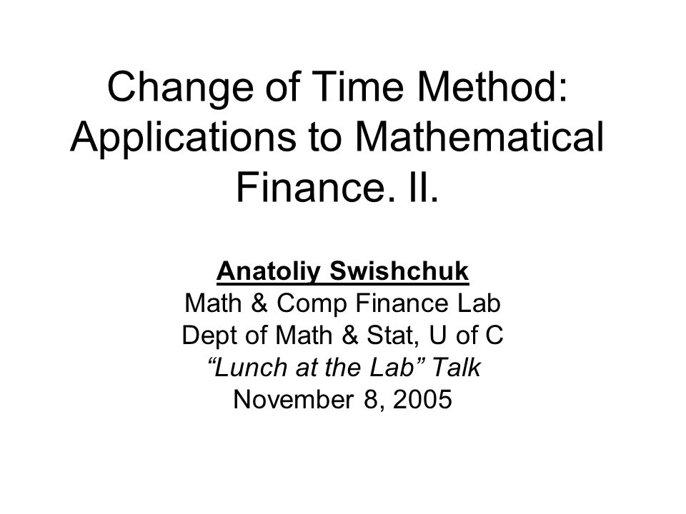 Change of Time Method: Applications to Mathematical Finance.