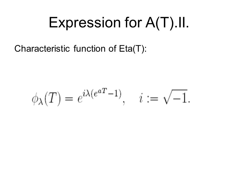 Expression for A(T).II. Characteristic function of Eta(T):