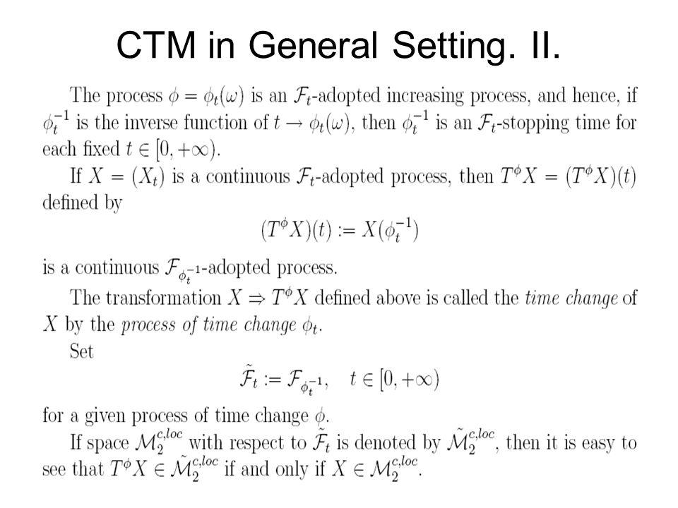 CTM in General Setting. II.