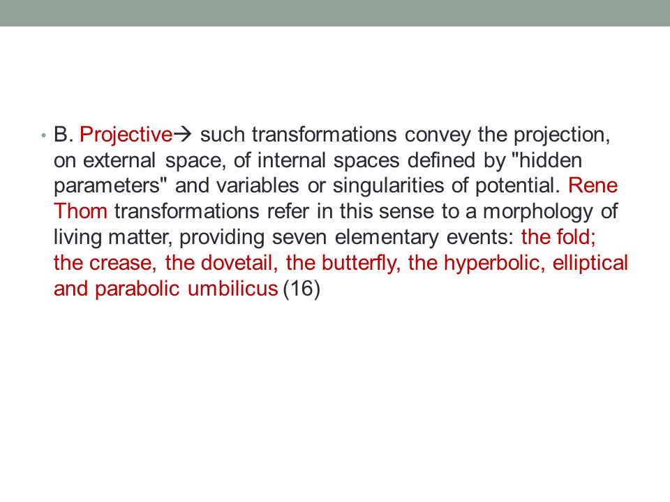 B. Projective  such transformations convey the projection, on external space, of internal spaces defined by