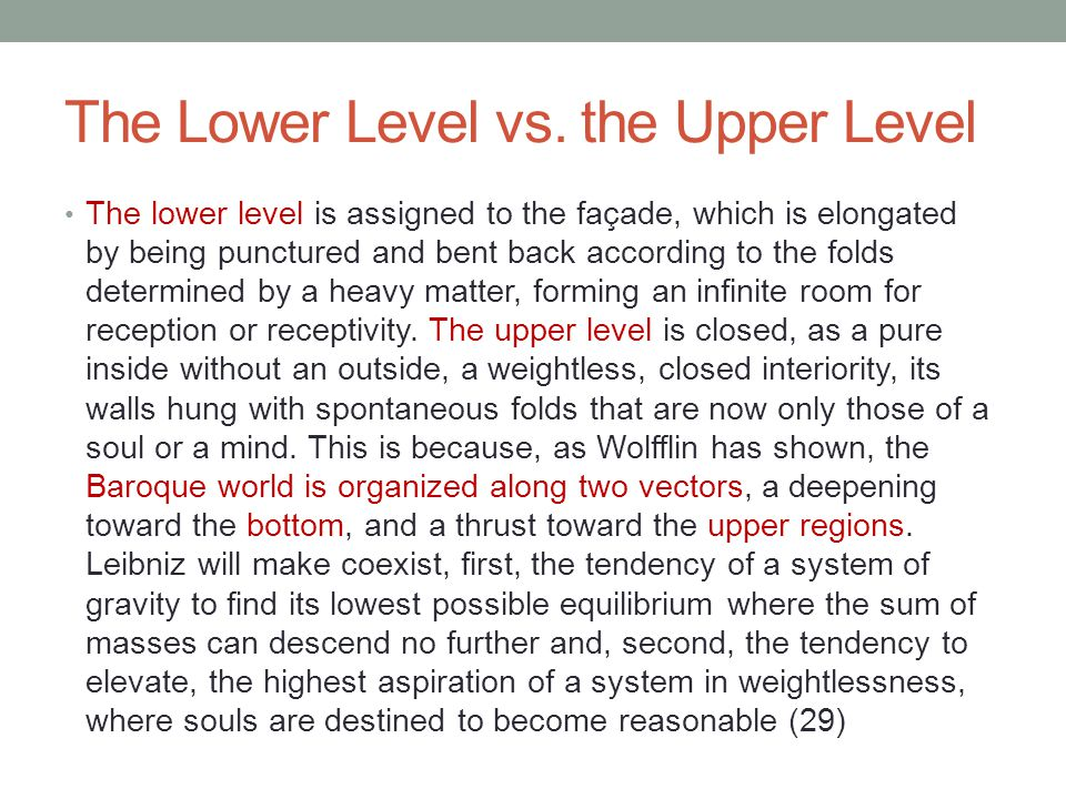The Lower Level vs. the Upper Level The lower level is assigned to the façade, which is elongated by being punctured and bent back according to the fo