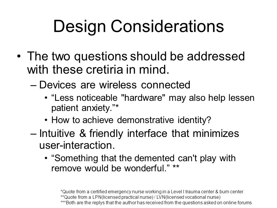 Design Considerations The two questions should be addressed with these cretiria in mind.