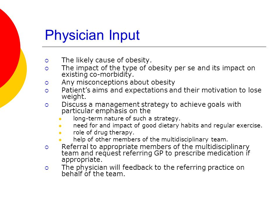 Physician Input  The likely cause of obesity.