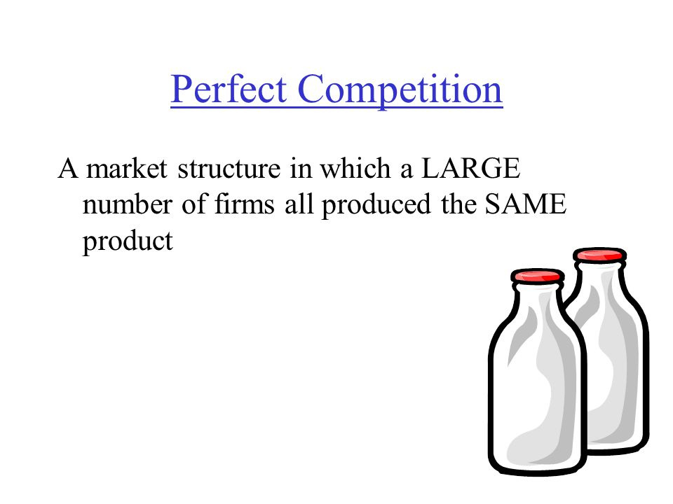 A market structure in which a LARGE number of firms all produced the SAME product