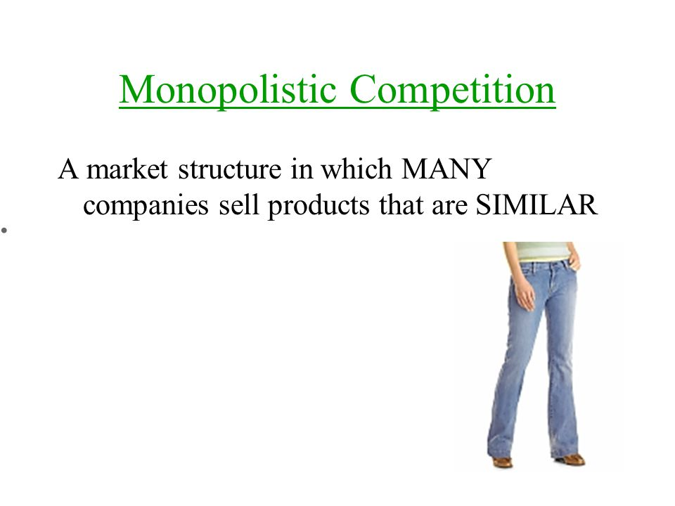 A market structure in which MANY companies sell products that are SIMILAR