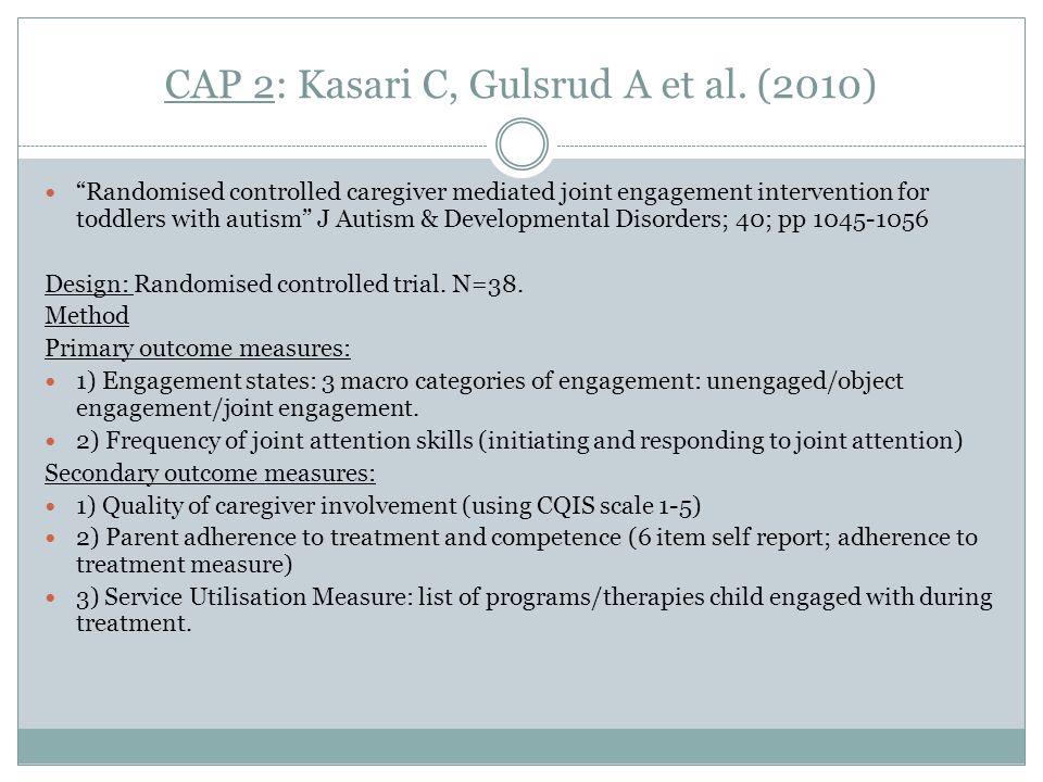 CAP 2: Kasari C, Gulsrud A et al.