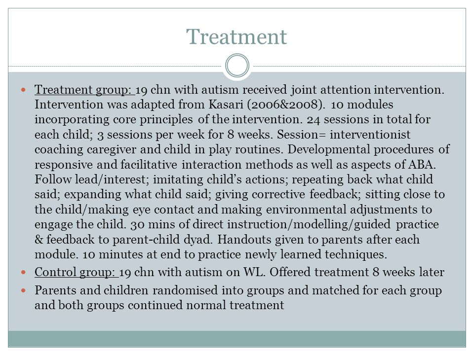 Treatment Treatment group: 19 chn with autism received joint attention intervention.