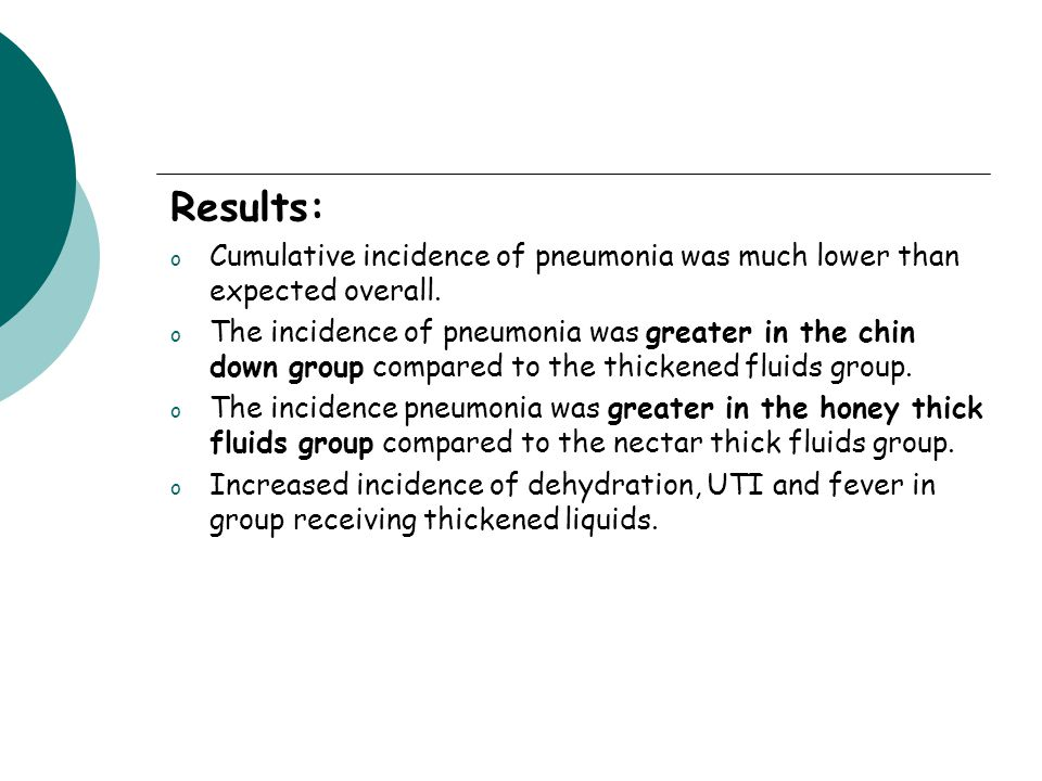 Results: o Cumulative incidence of pneumonia was much lower than expected overall.