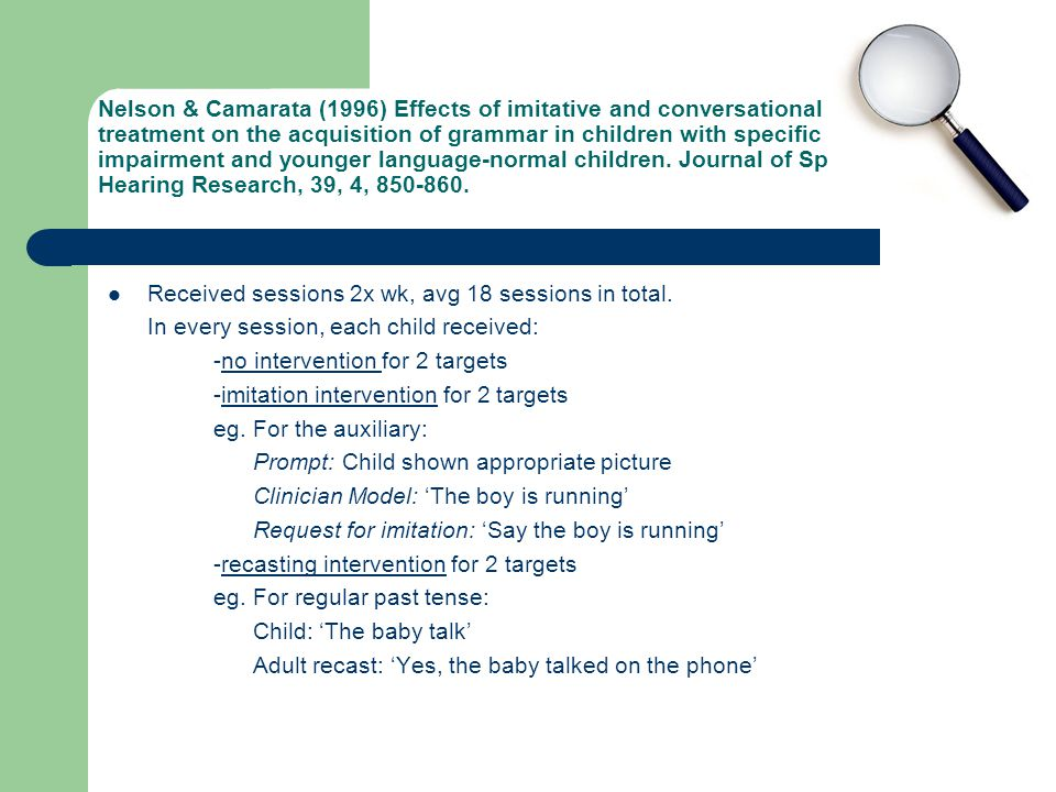 Nelson & Camarata (1996) Effects of imitative and conversational recasting treatment on the acquisition of grammar in children with specific language